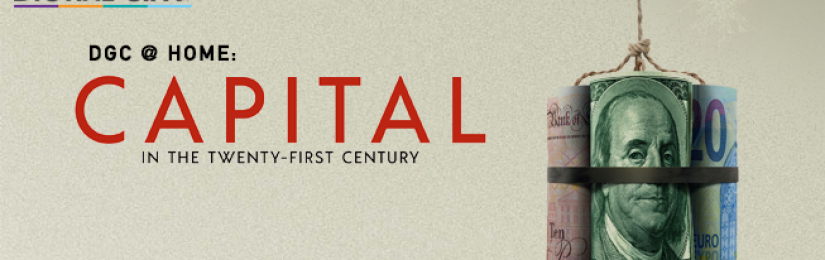 DGC@Home: Capital in the Twenty-First Century (Begins May 1)