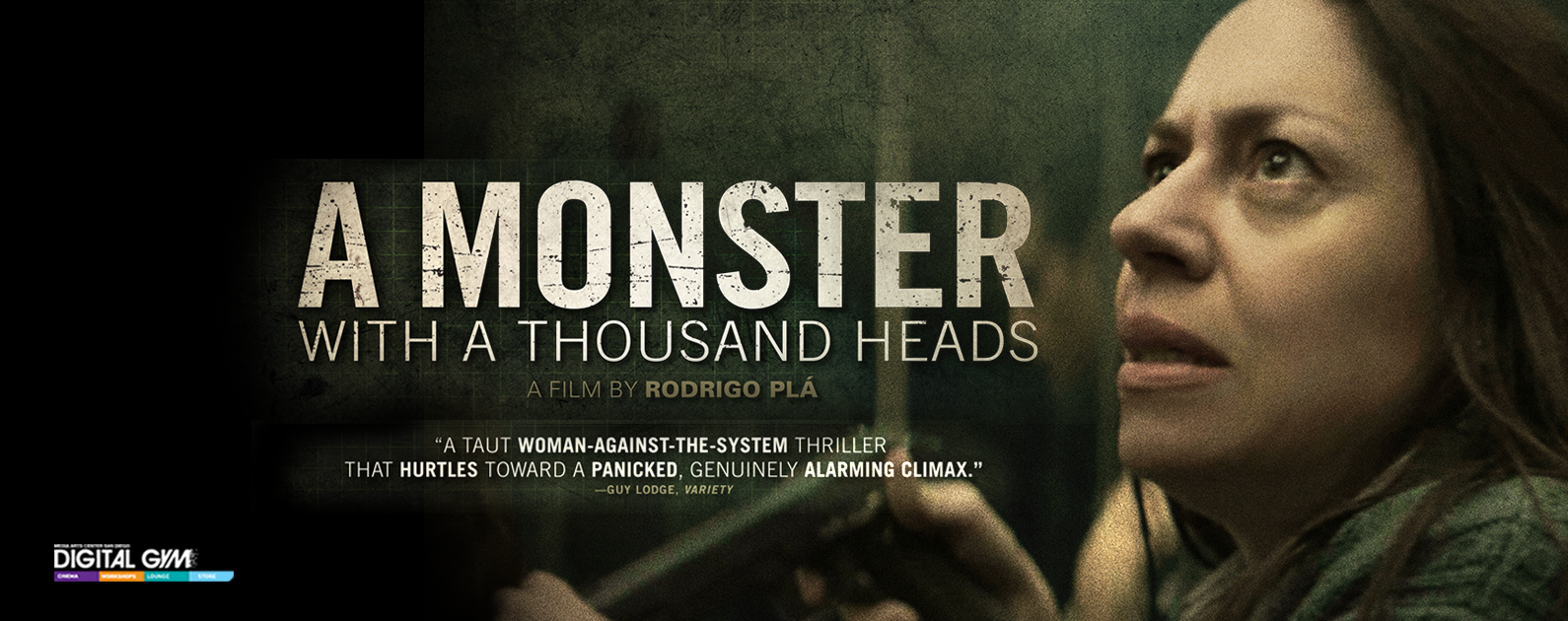 Mexico's Acclaimed A Monster with a Thousand Heads / Un Monstruo de Mil Cabezas Comes to San Diego (June 17 – 23)