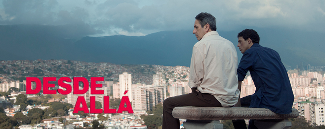 Venezuela's award winning LGBT drama DESDE ALLA  (July 15 – July 21)