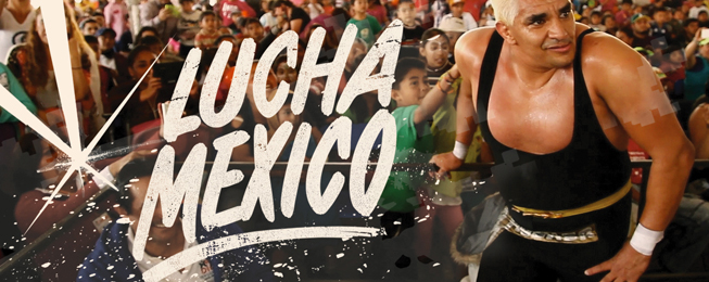 Epic Lucha Libre documentary LUCHA MEXICO (July 15 – 21)!