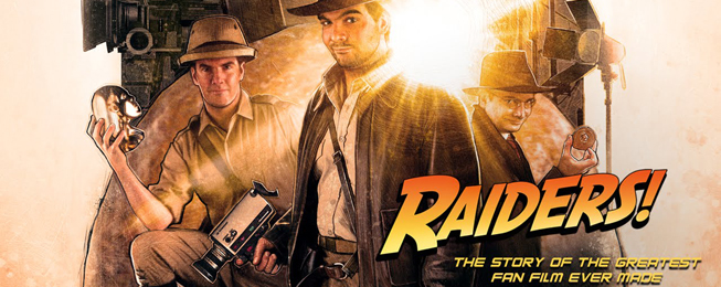 Raiders! The Story of the Greatest Fan Film Ever Made (July 22 – July 28)