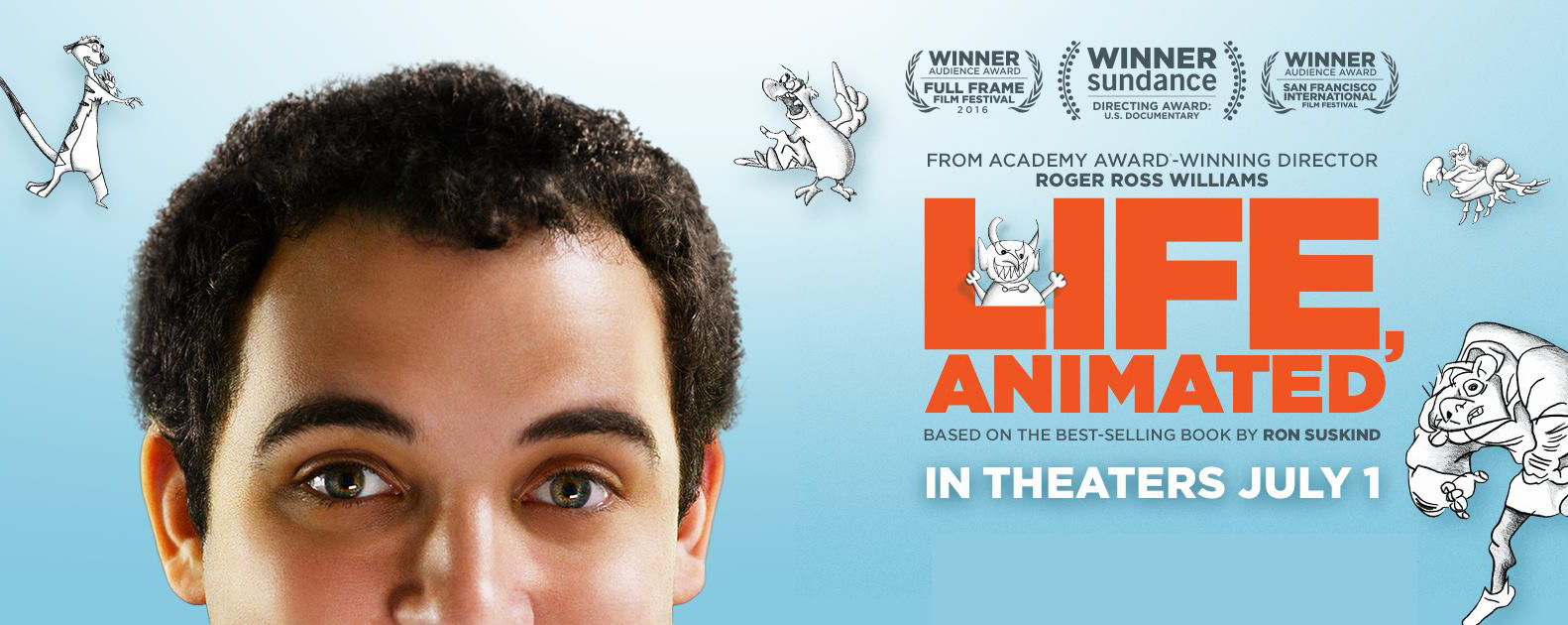 Life, Animated Now Playing (August 5 – 11)