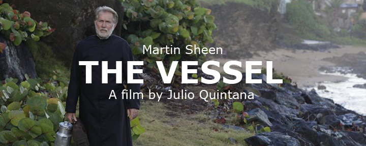Martin Sheen in, The Vessel, Spiritual Drama Now Playing (Sept 23 – 29)