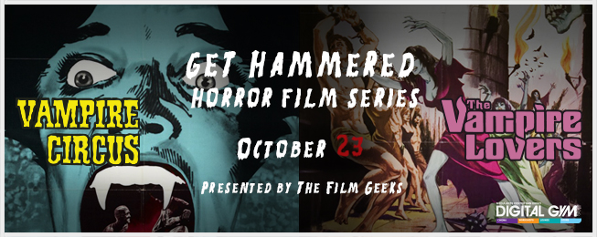 GET HAMMERED HORROR FILM SERIES: Vampire Circus & Vampire Lovers (October 23)