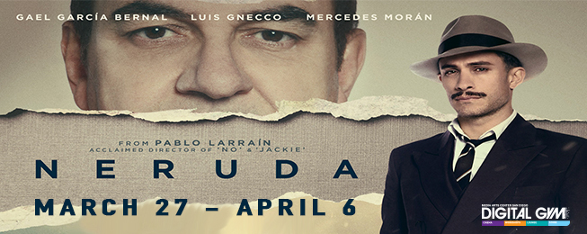"""Neruda"" starring Gael García Bernal (March 27 – April 6)"
