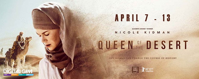 """Queen of the Desert"" by Werner Herzog featuring Nicole Kidman (April 7 – 13)"