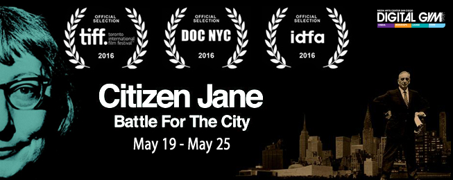 """Citizen Jane: Battle for the City"" (May 19-25) – Last Chance Indies!"