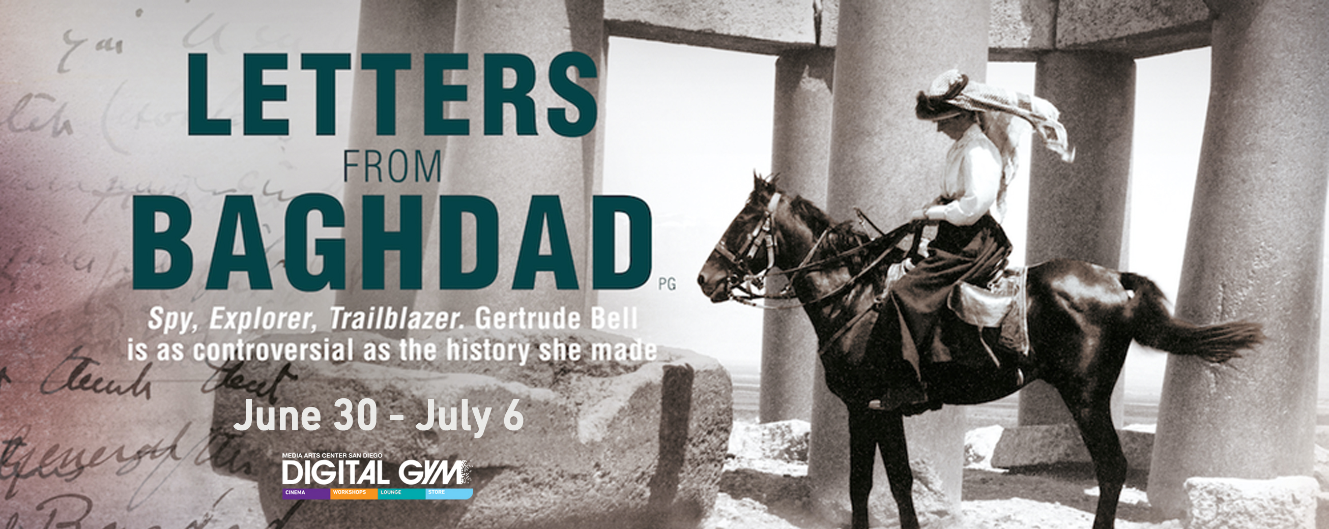 Letters from Baghdad – documentary on Gertrude Bell (June 30 – July 6)