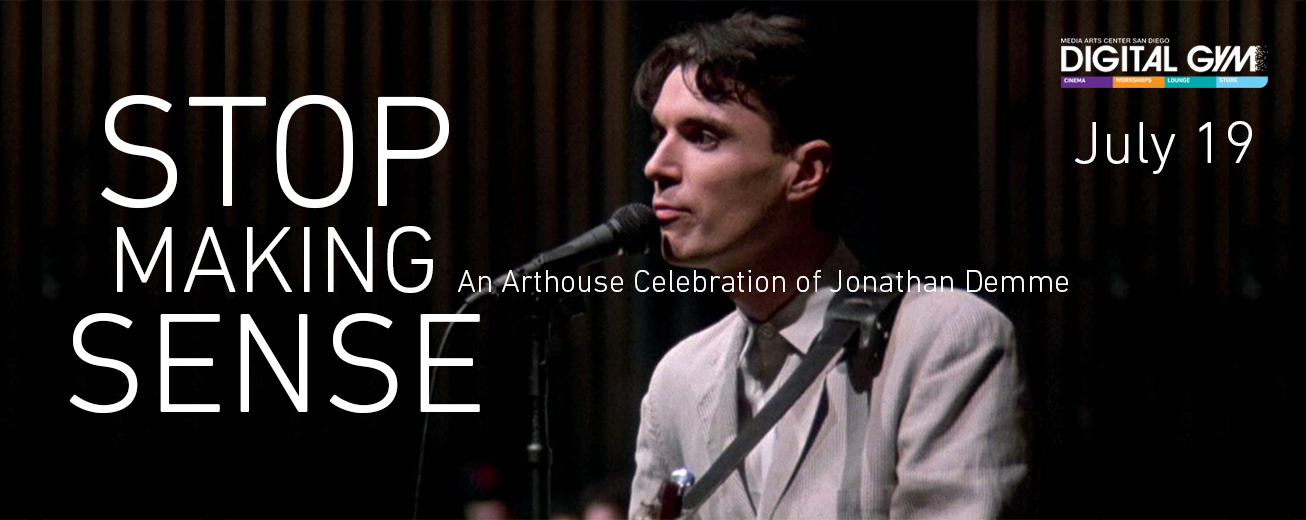 STOP MAKING SENSE: An Arthouse Celebration of Jonathan Demme (July 19)