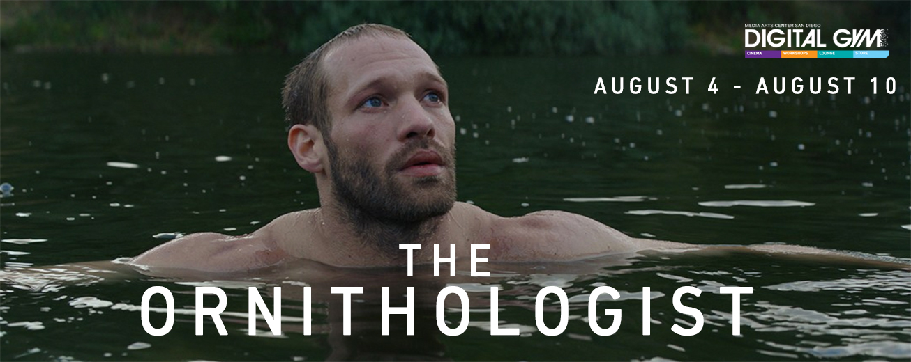 The Ornithologist – tale of survival directed by João Pedro Rodrigues (August 4 – August 10)