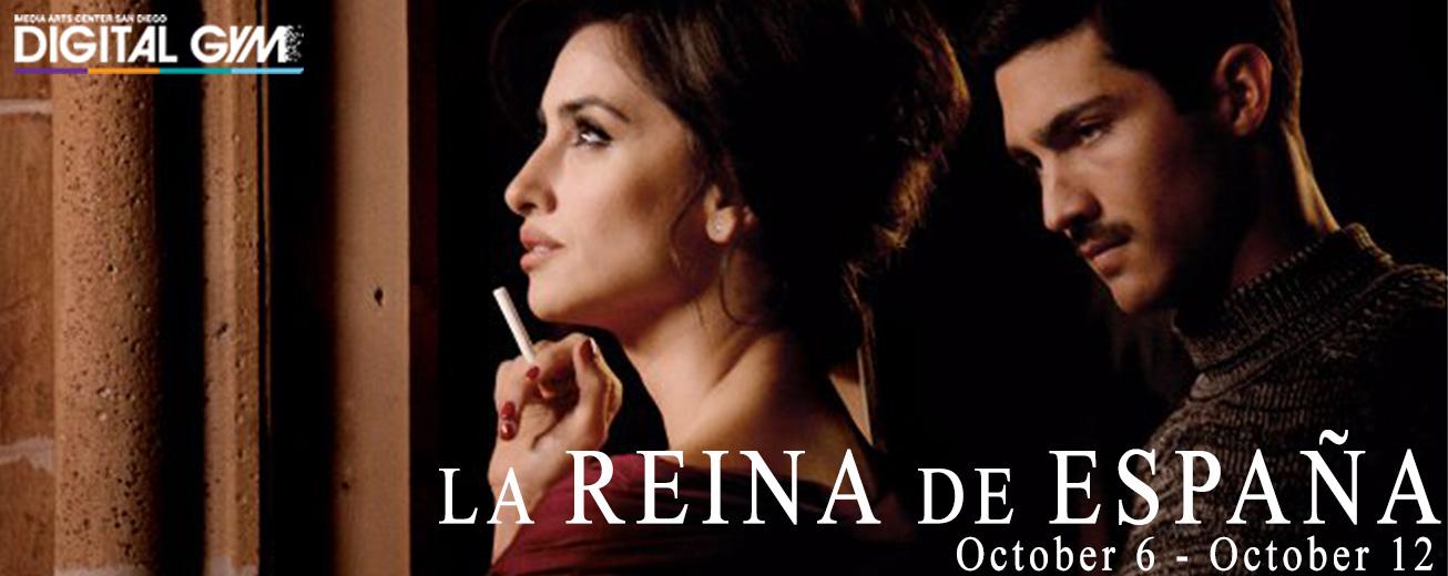 La Reina de España (The Queen of Spain) – starring Penélope Cruz & Javier Cámara (October 6-12)