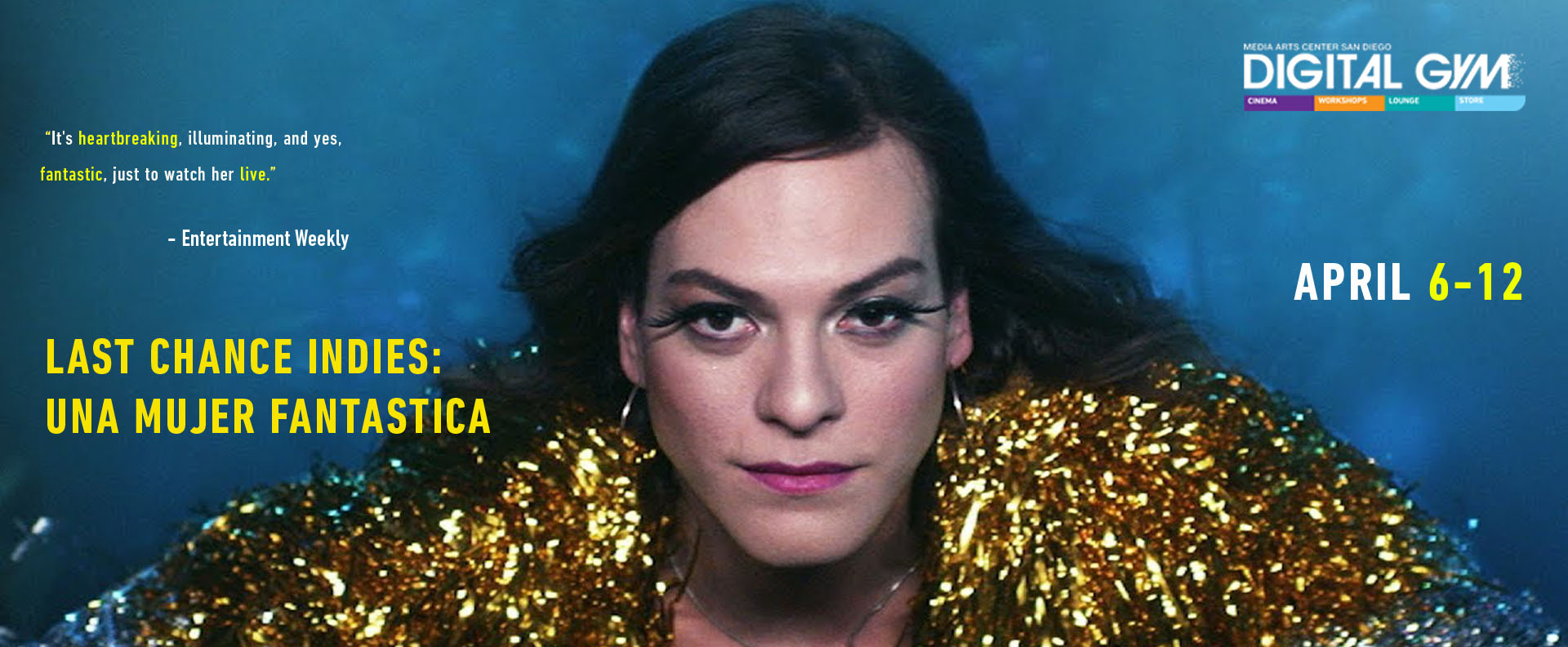 Last Chance Indies: Una Mujer Fantastica (A Fantastic Woman) (April 6 – 19)