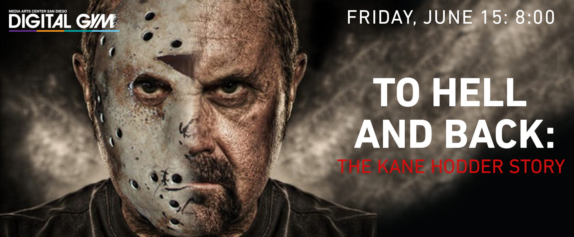 Dread Central Presents – To Hell and Back: The Kane Hodder Story (Friday, June 15)