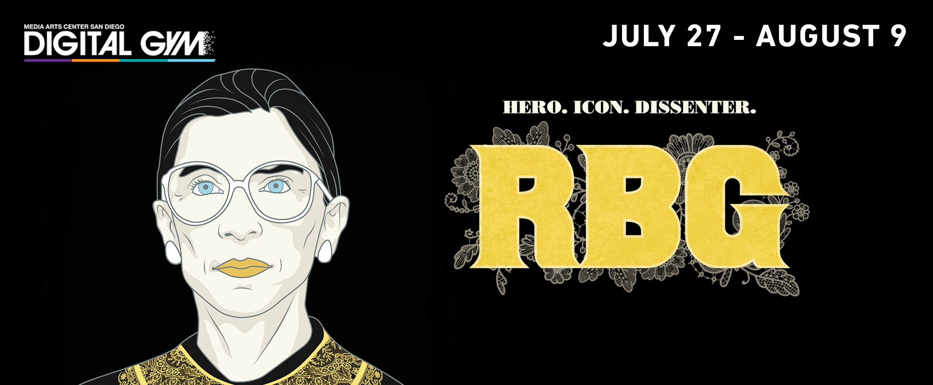 LAST CHANCE INDIES: RBG (July 27 – August 9)
