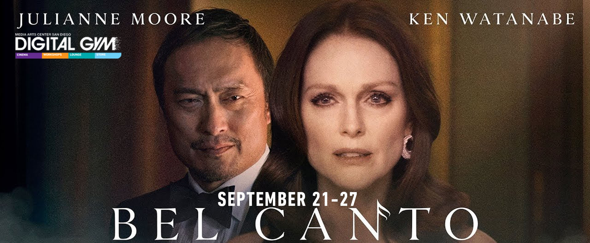 Julianne Moore, Ken Watanabe, and Tenoch Huerta star in BEL CANTO (September 21 – October 4)