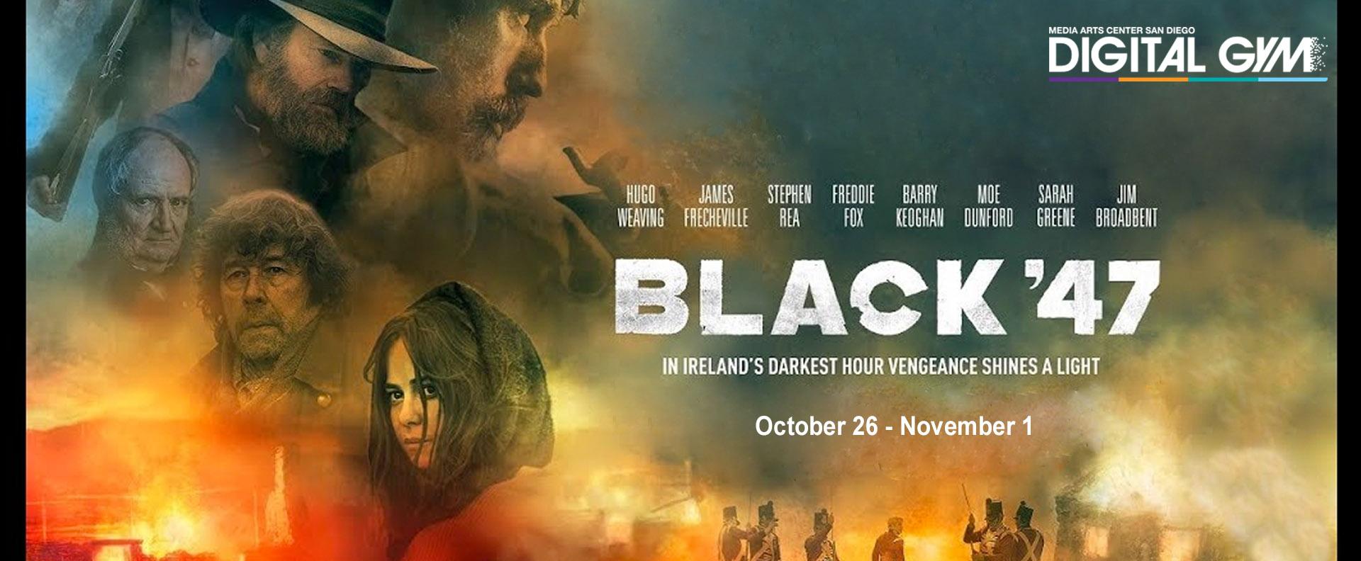 Black '47 (October 26 – November 1)
