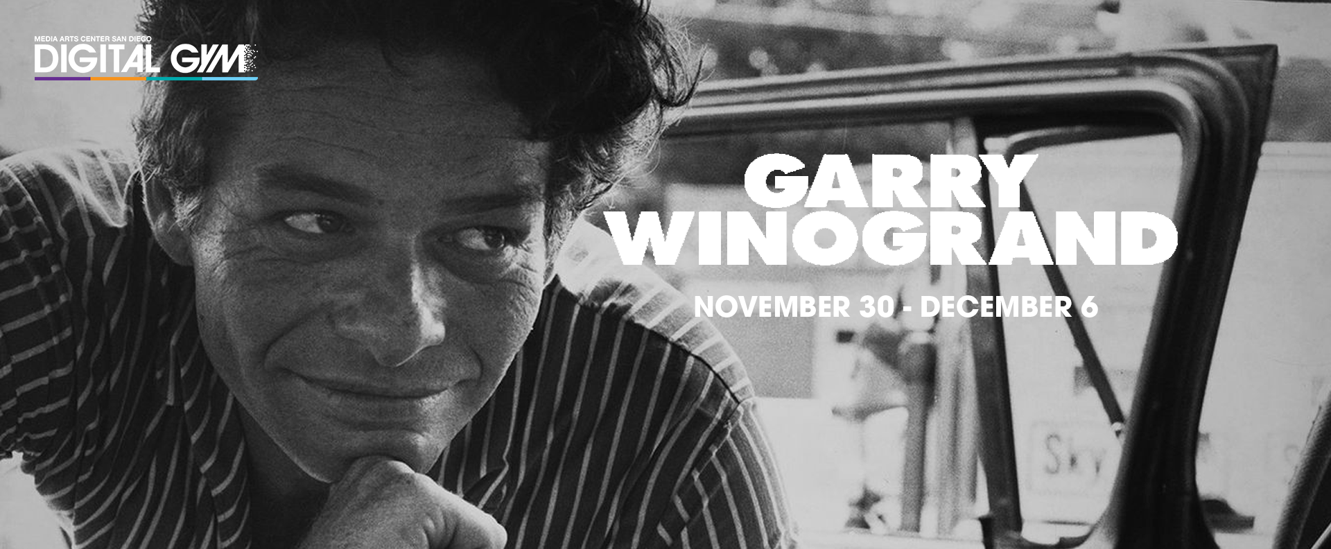 Garry Winogrand: All Things Are Photographable (November 30 – December 6)