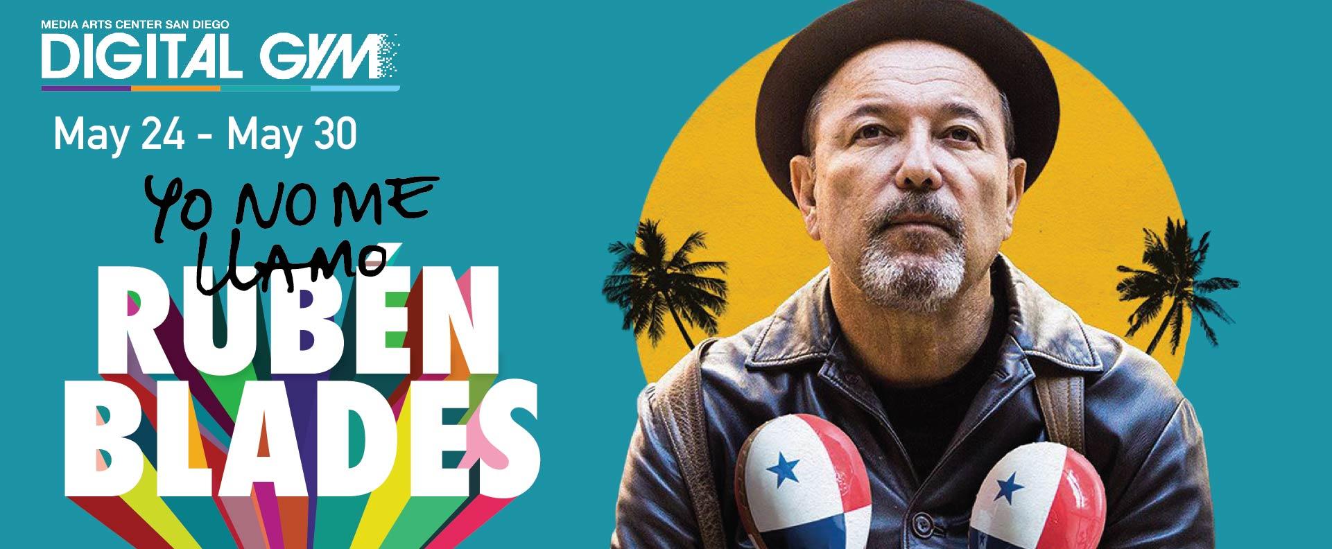 Yo no me llamo Rubén Blades (May 24 – May 30)