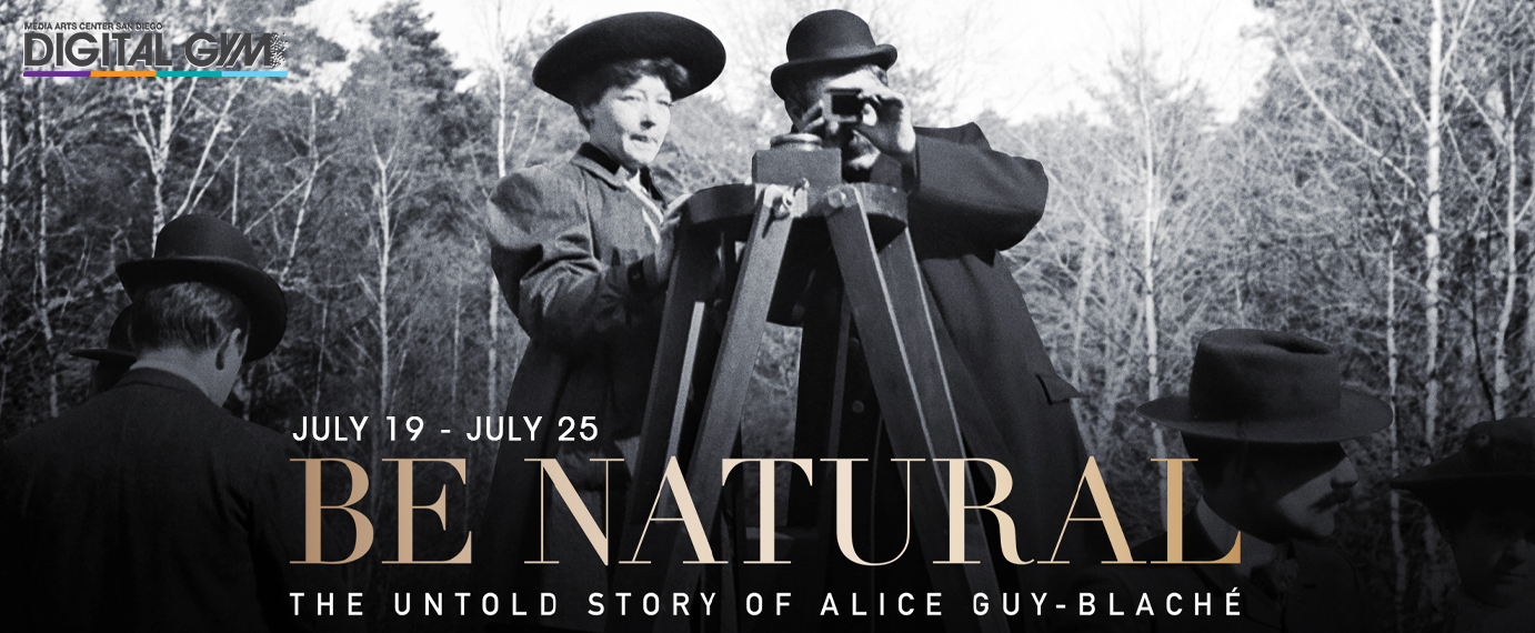 Be Natural: The Untold Story of Alice Guy-Blaché (July 19 – July 25)