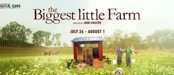 Last Chance Indies: The Biggest Little Farm  (July 26 – August 1)