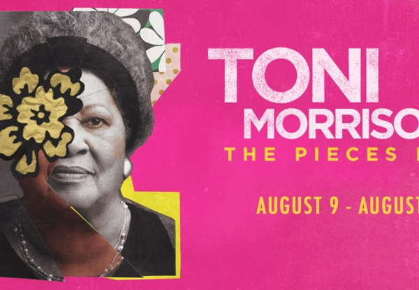 Last Chance Indies – Toni Morrison: The Pieces I Am (August 9 – August 15)