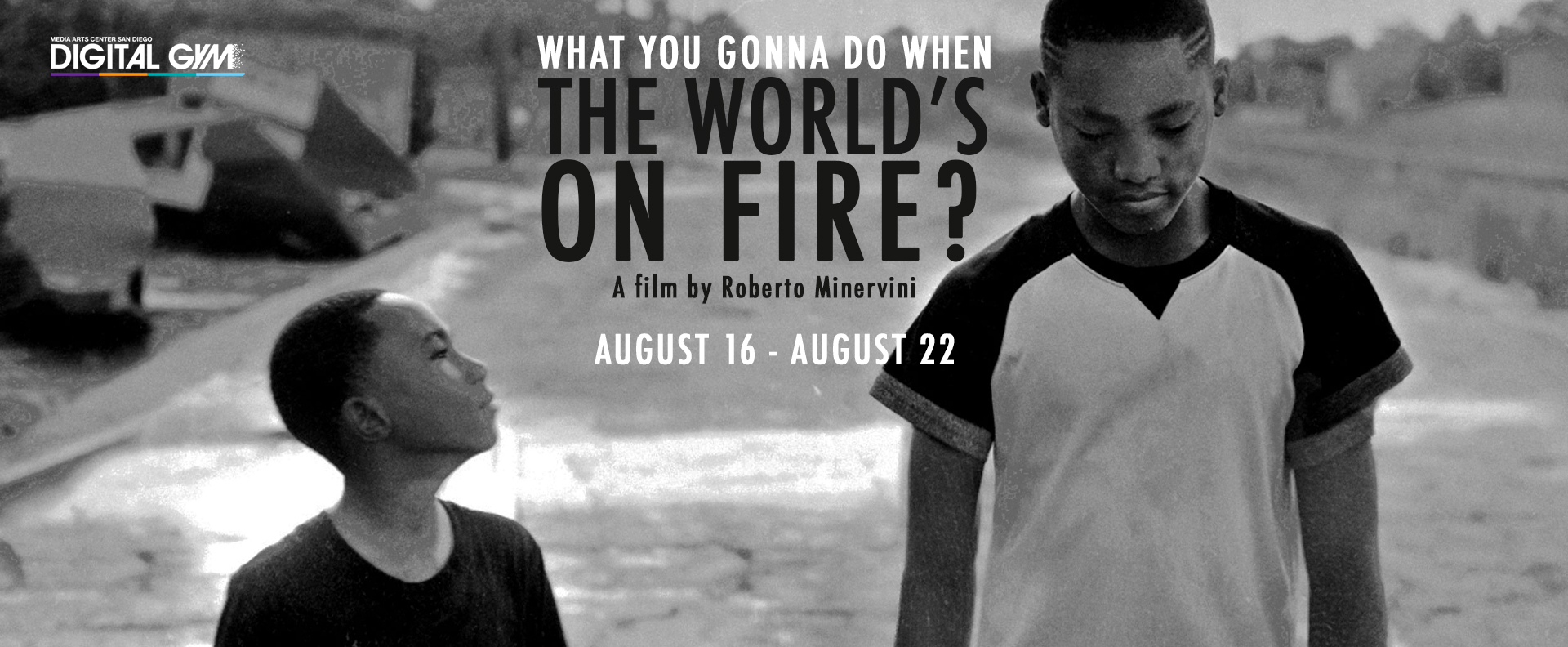 What You Gonna Do When The World's On Fire? (August 16 – August 22)