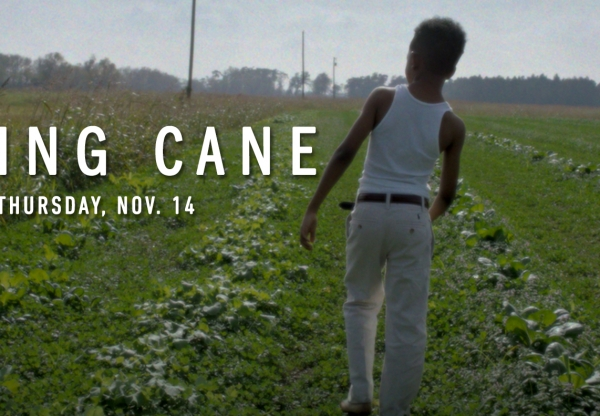 ARRAY Presents: Burning Cane (November 8 – November 14)