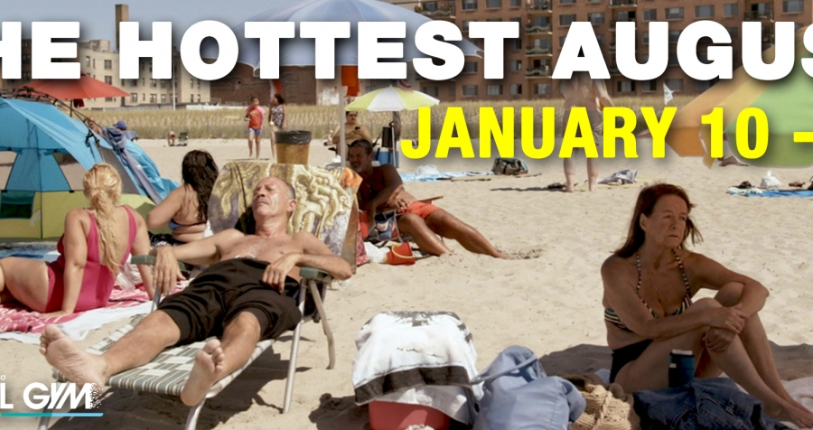 The Hottest August (January 10 – January 16)