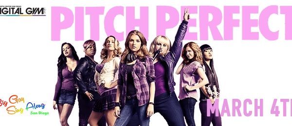 Big Gay Sing-A-Long: Pitch Perfect (March 4)