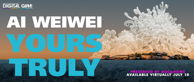 AI WEIWEI: YOURS TRULY (Available Virtually on July 10)