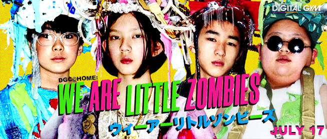 We Are Little Zombies (Available Virtually July 17)