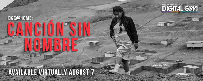 DGC@Home: Peru's unforgettable CANCIÓN SIN NOMBRE (Begins Virtually August 7)