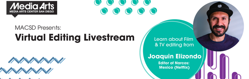 Virtual Editing Livestream  w/ Joaquín Elizondo (Saturday Dec. 19th, 12:30PM)